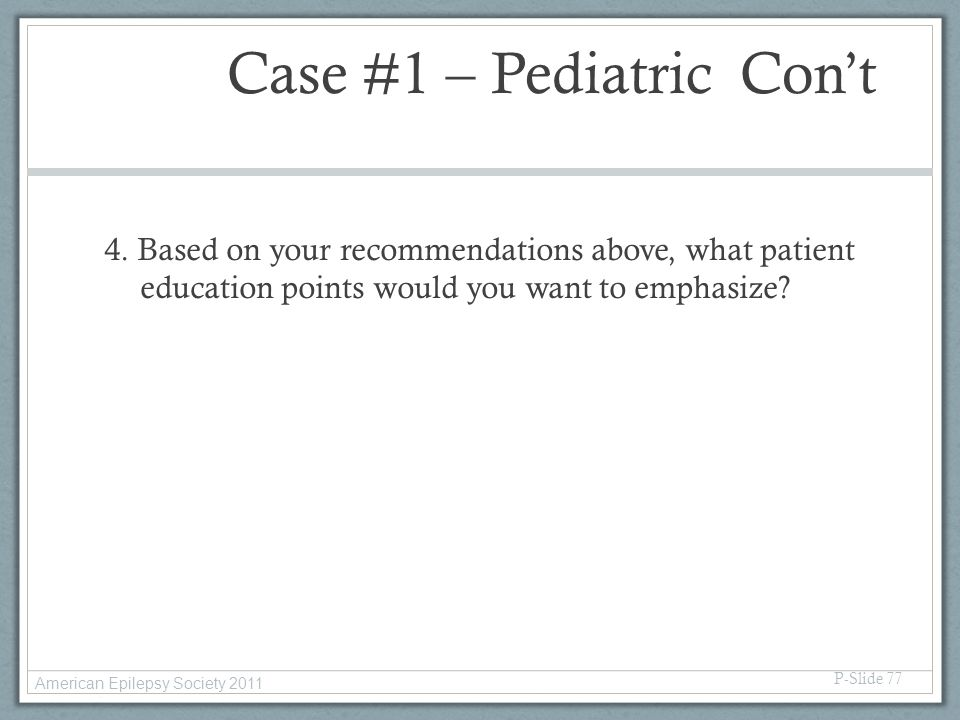 Case #1 – Pediatric Con't