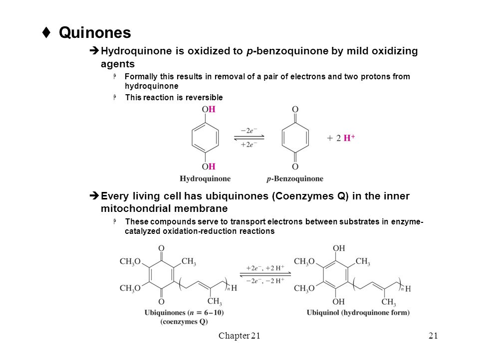 Quinones Hydroquinone is oxidized to p-benzoquinone by mild oxidizing agents.