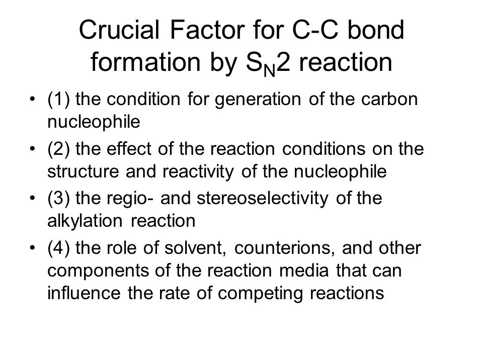 Crucial Factor for C-C bond formation by SN2 reaction