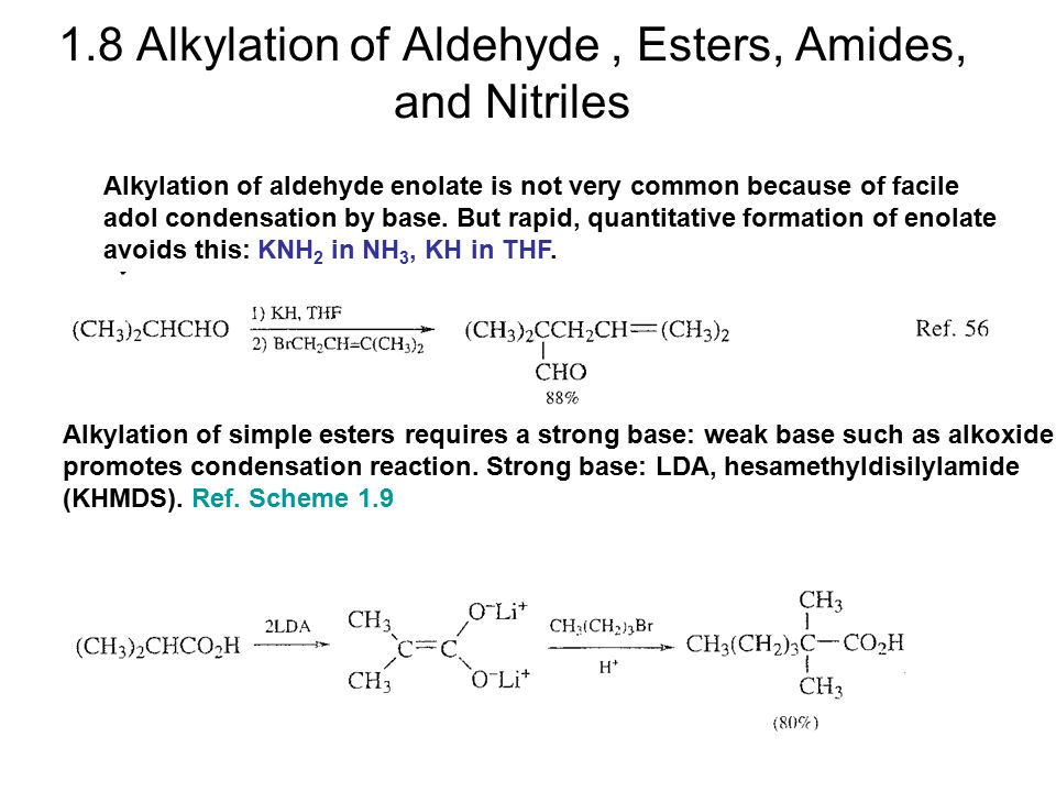 1.8 Alkylation of Aldehyde , Esters, Amides, and Nitriles