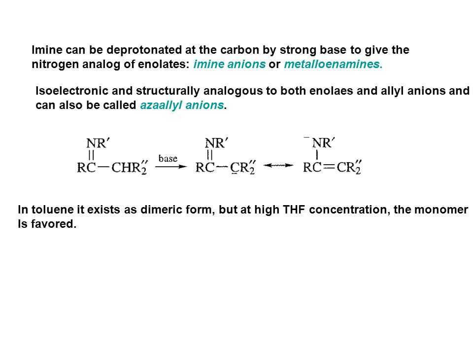 Imine can be deprotonated at the carbon by strong base to give the