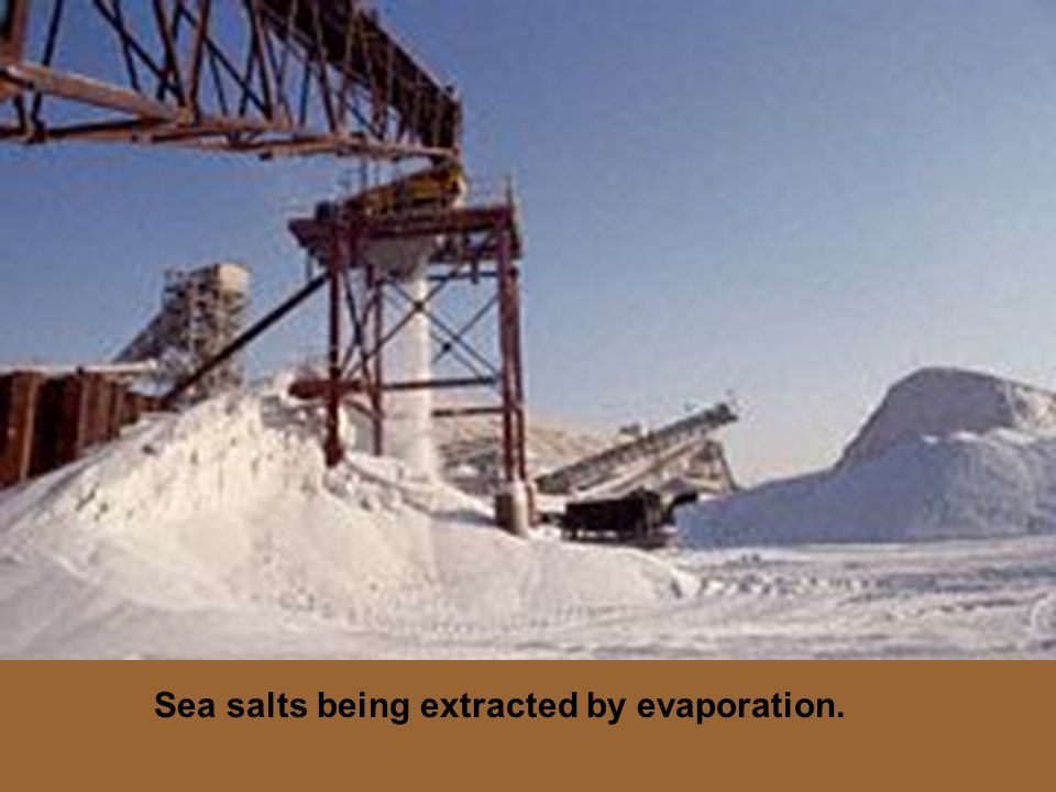 Sea salts being extracted by evaporation.