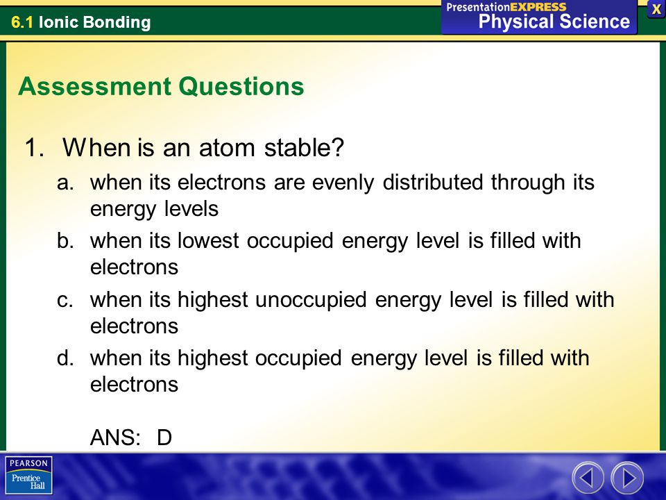 Assessment Questions When is an atom stable