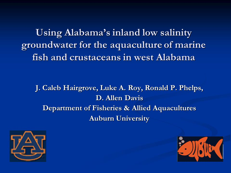 Using Alabama's inland low salinity groundwater for the aquaculture of marine fish and crustaceans in west Alabama