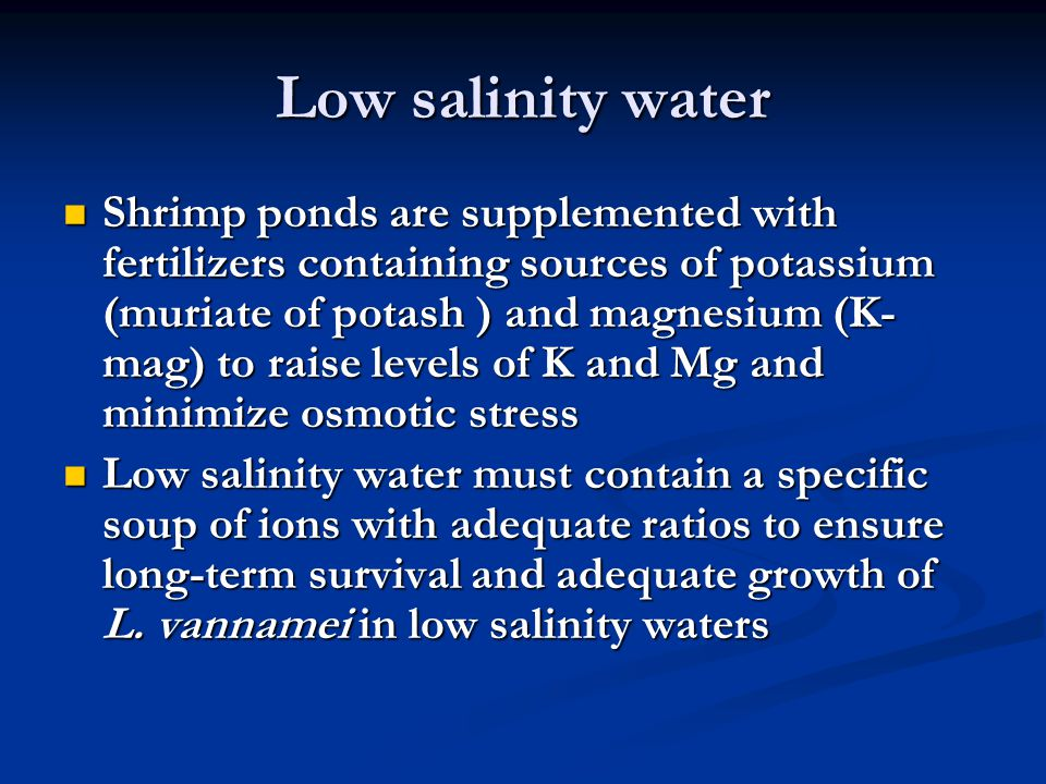 Low salinity water
