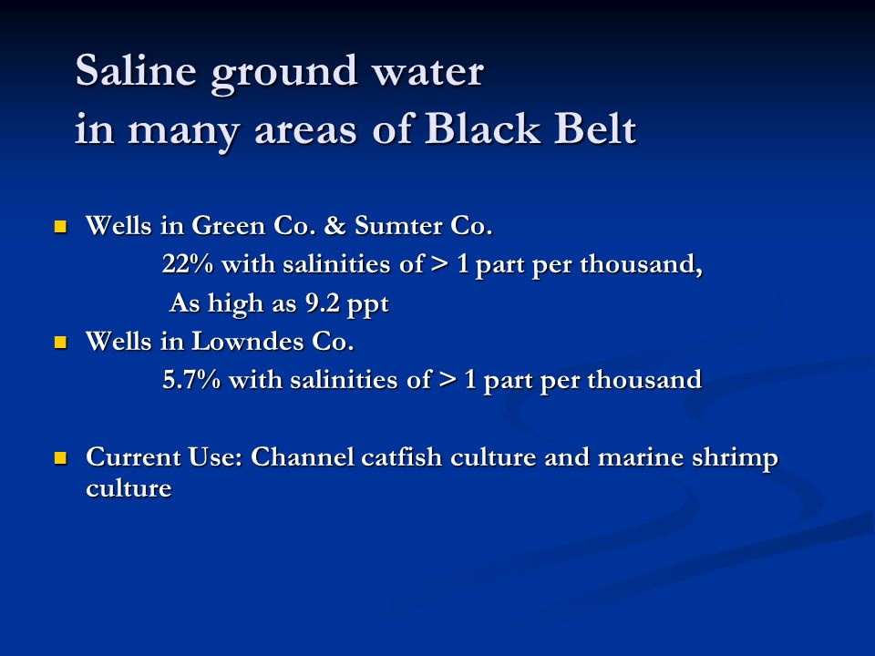 Saline ground water in many areas of Black Belt