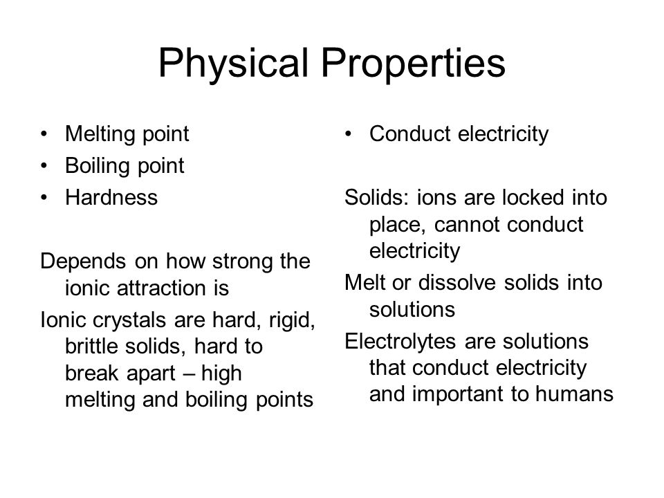 Physical Properties Melting point Boiling point Hardness