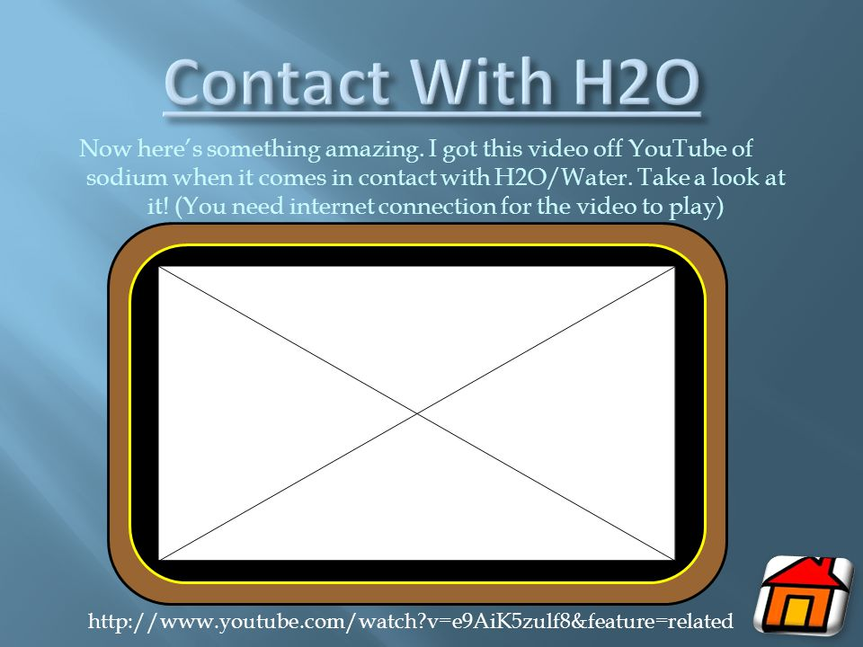 Contact With H2O