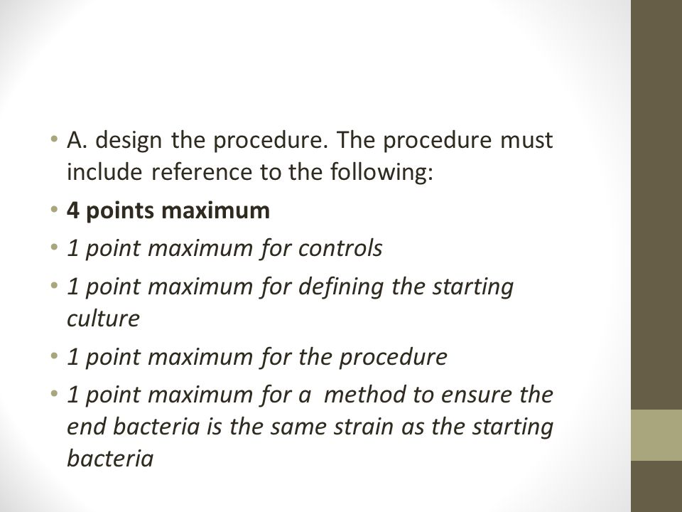 A. design the procedure. The procedure must include reference to the following: