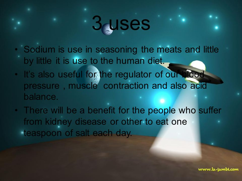 3 uses Sodium is use in seasoning the meats and little by little it is use to the human diet.