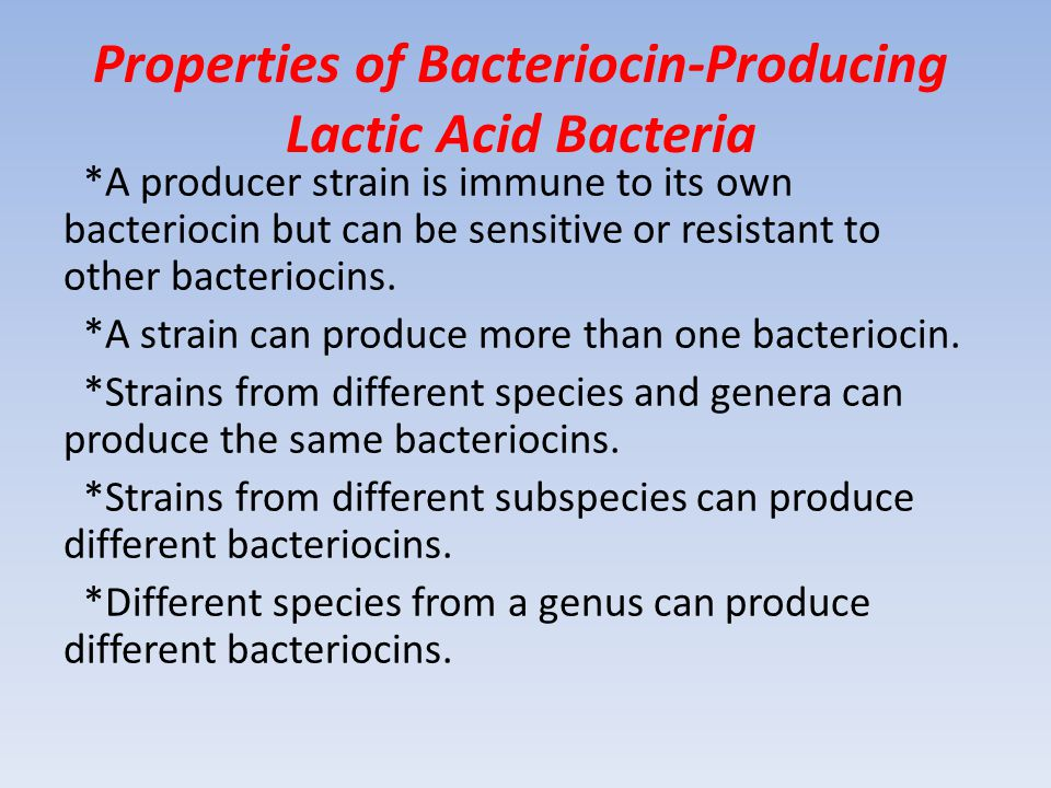 Properties of Bacteriocin-Producing Lactic Acid Bacteria