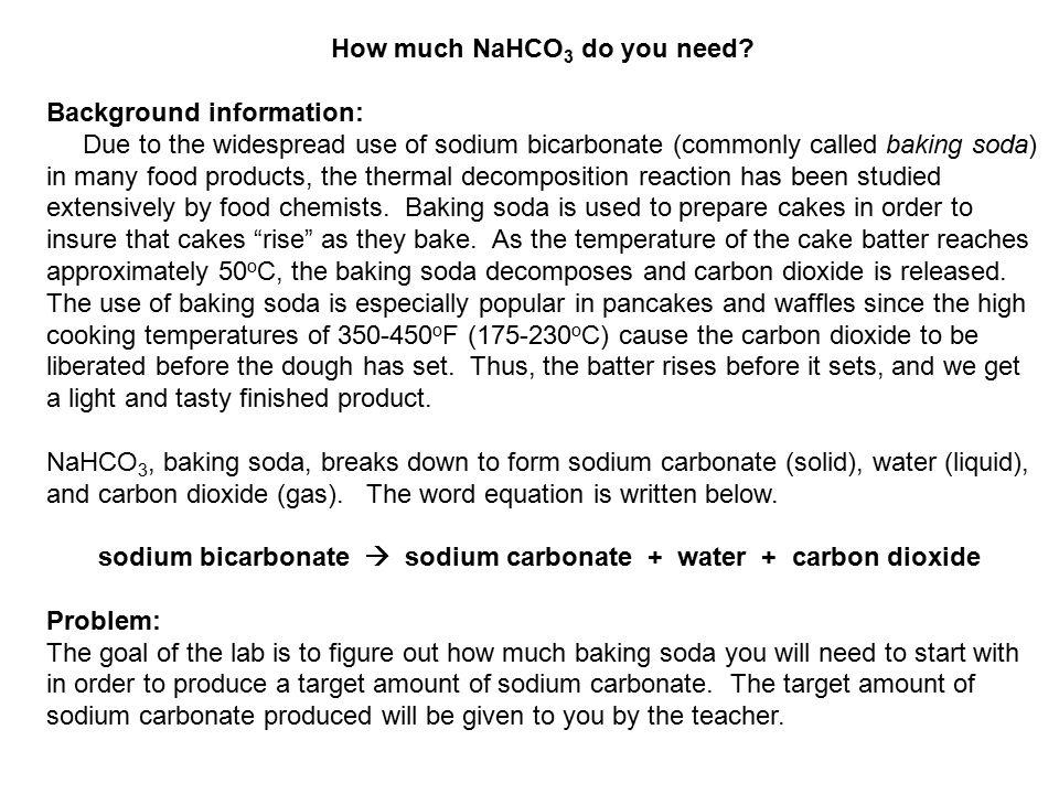sodium bicarbonate  sodium carbonate + water + carbon dioxide