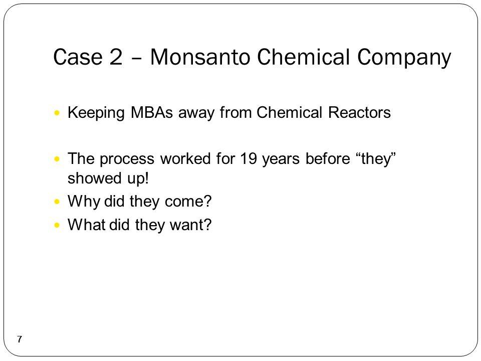 Case 2 – Monsanto Chemical Company