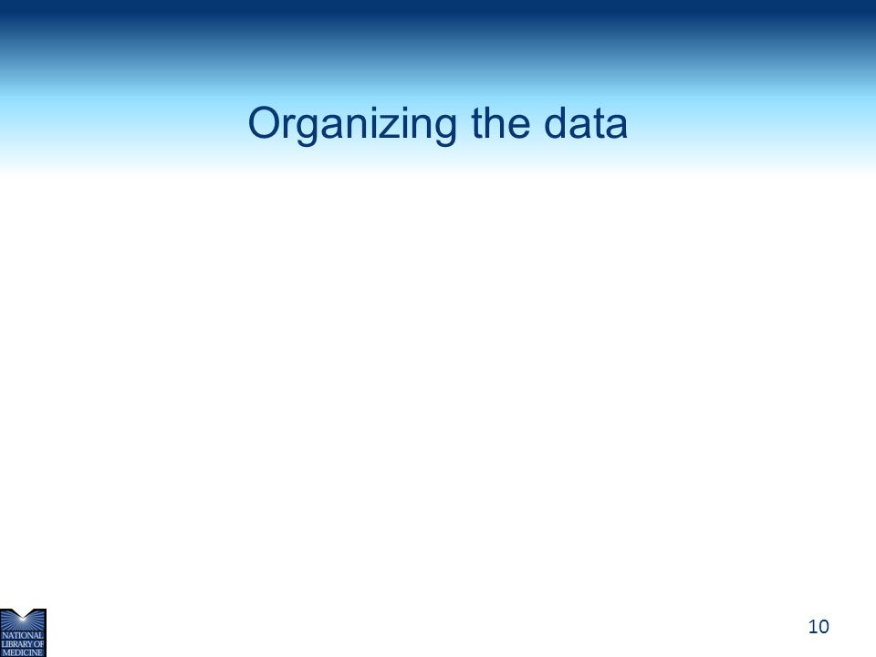 Organizing the data