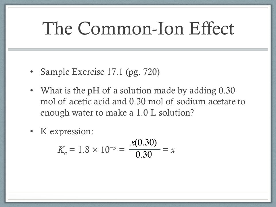 The Common-Ion Effect Sample Exercise 17.1 (pg. 720)