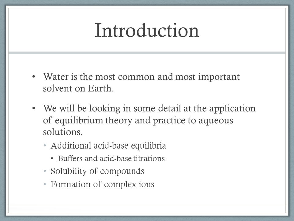 Introduction Water is the most common and most important solvent on Earth.