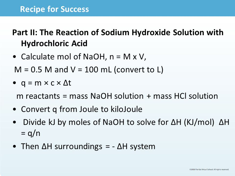 Recipe for Success Part II: The Reaction of Sodium Hydroxide Solution with Hydrochloric Acid. Calculate mol of NaOH, n = M x V,