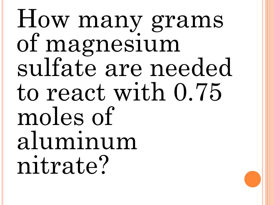 How many grams of magnesium sulfate are needed to react with 0