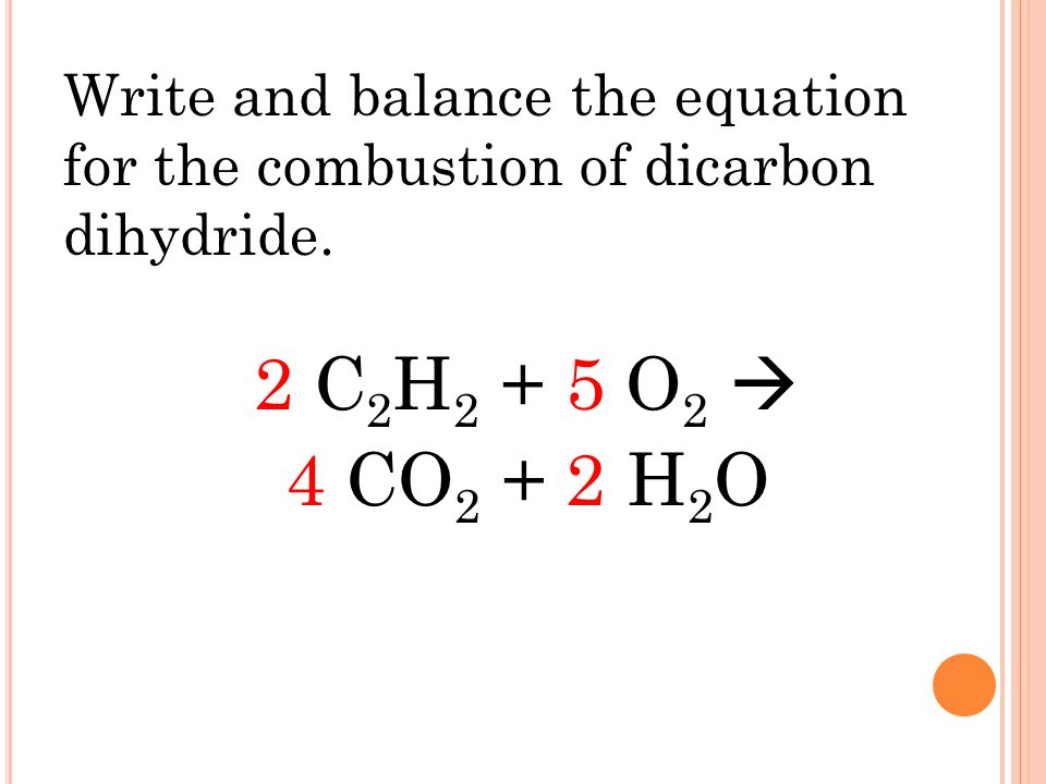 Write and balance the equation for the combustion of dicarbon dihydride.