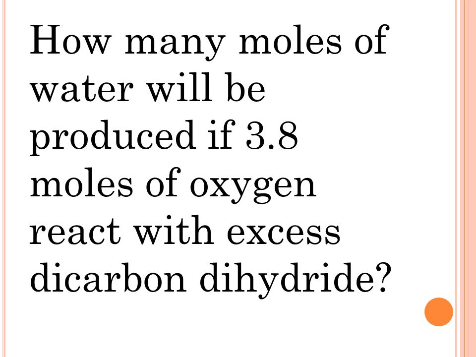 How many moles of water will be produced if 3