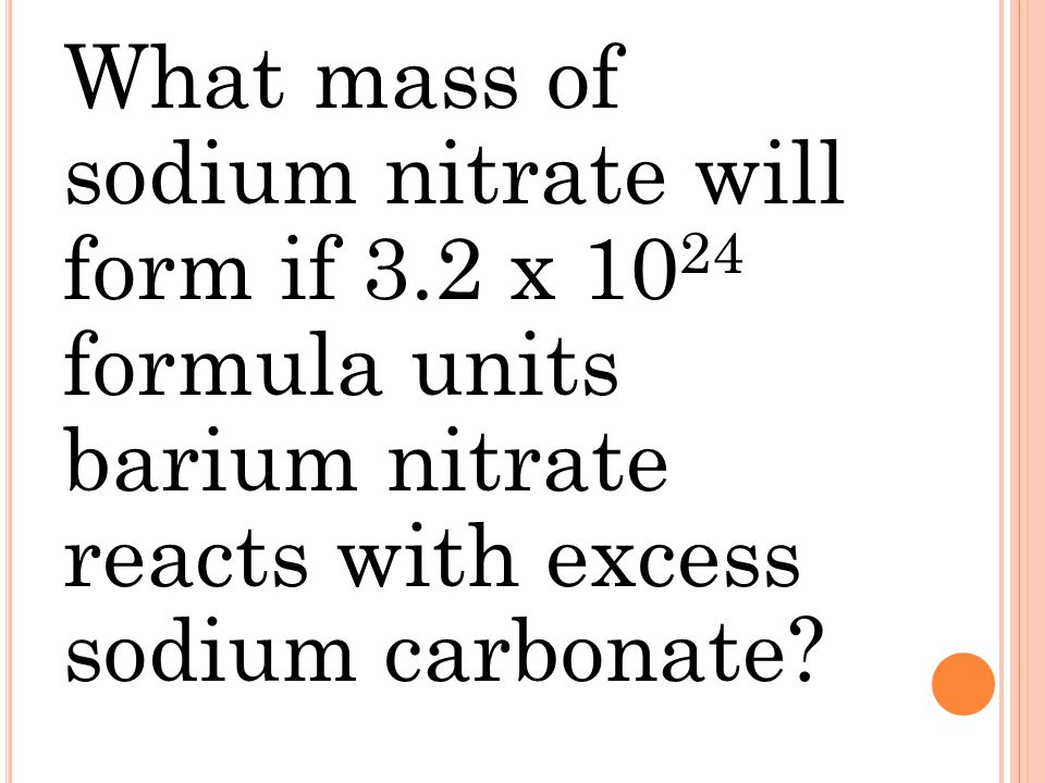 What mass of sodium nitrate will form if 3