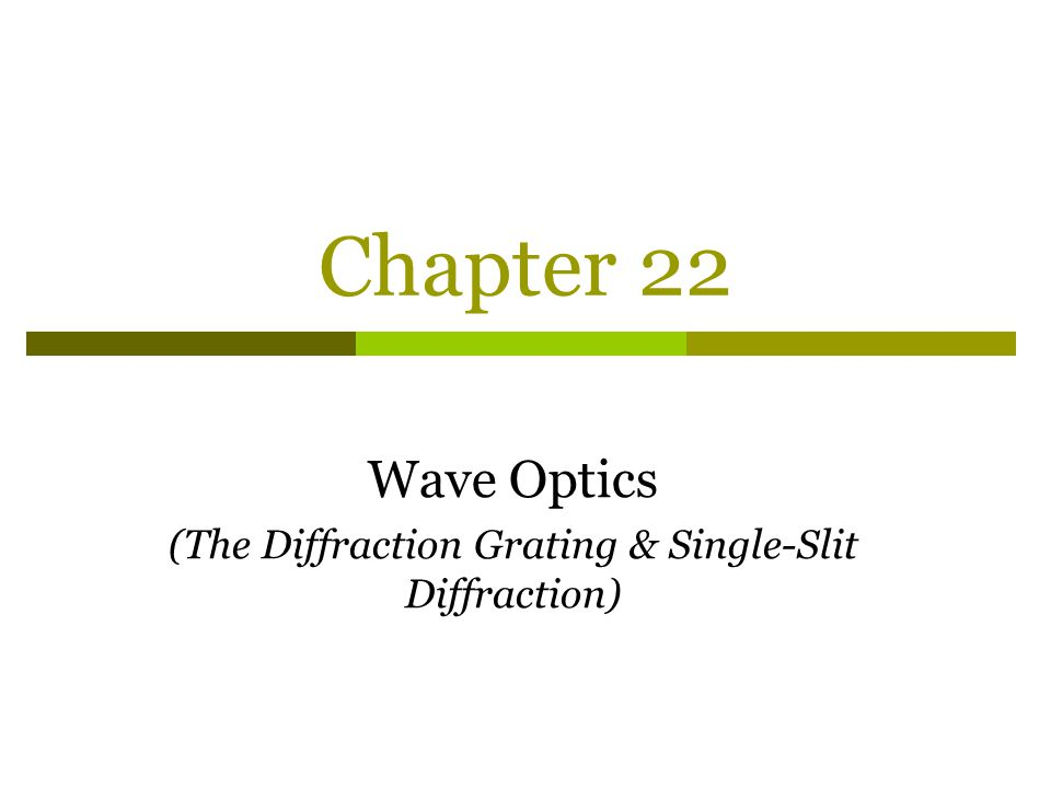 Wave Optics (The Diffraction Grating & Single-Slit Diffraction)