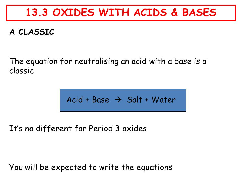 13.3 OXIDES WITH ACIDS & BASES