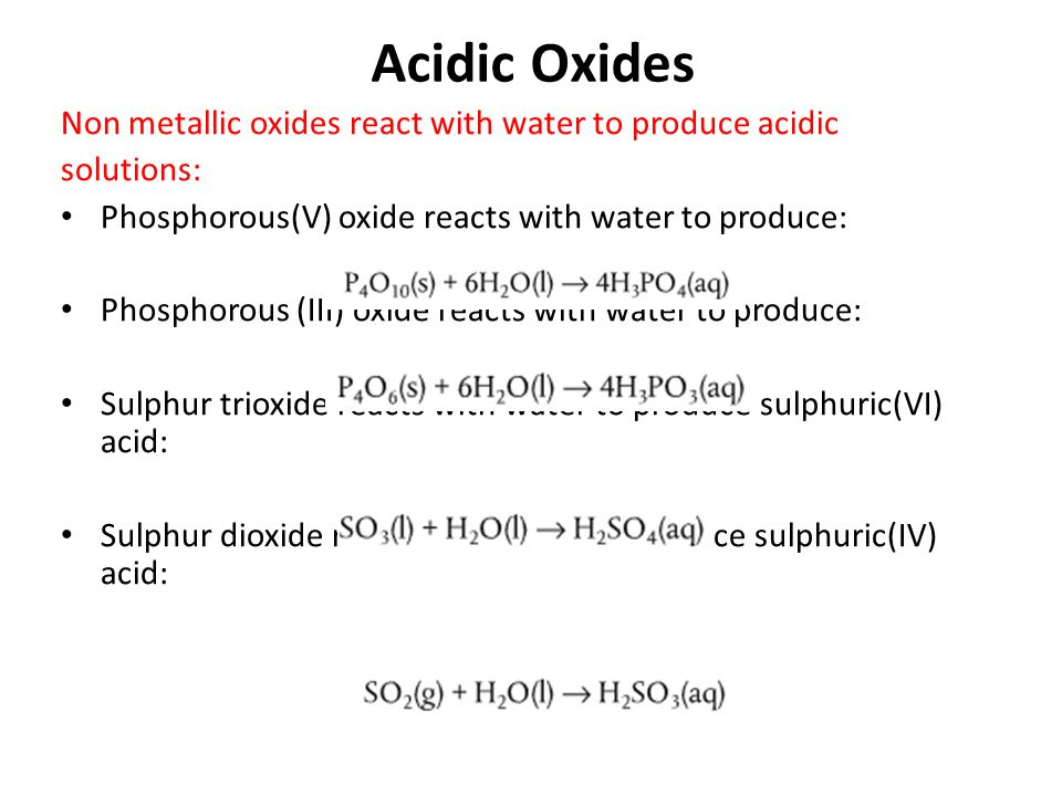 Acidic Oxides Non metallic oxides react with water to produce acidic