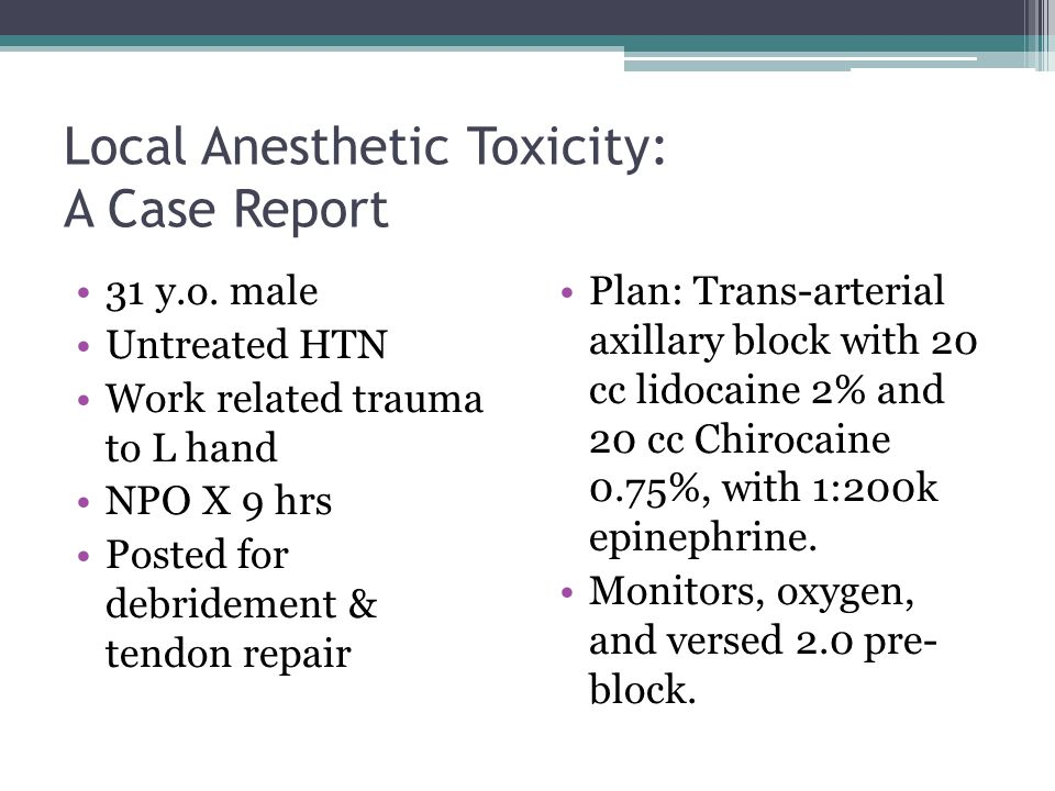 Local Anesthetic Toxicity: A Case Report