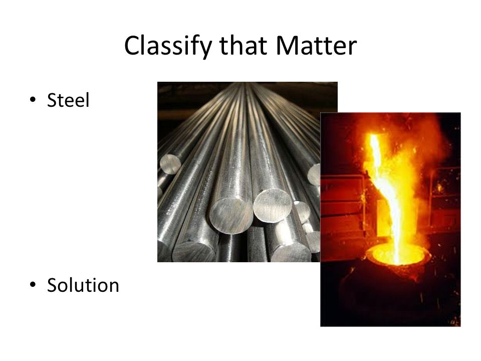 Classify that Matter Steel Solution