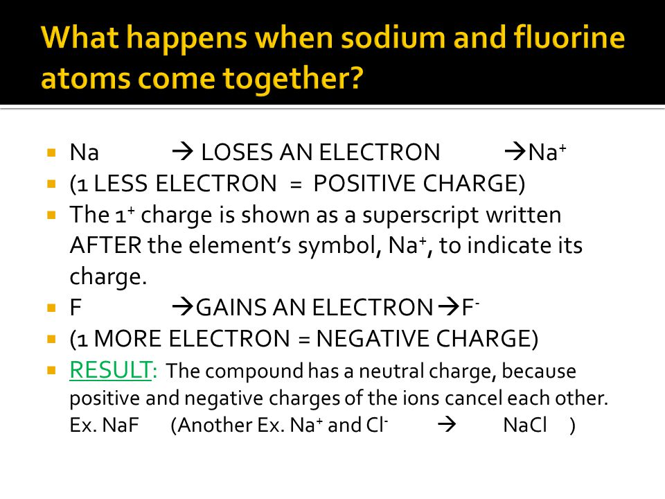 What happens when sodium and fluorine atoms come together