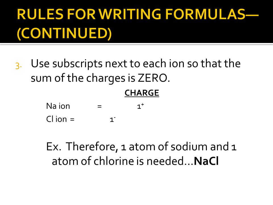 RULES FOR WRITING FORMULAS—(CONTINUED)