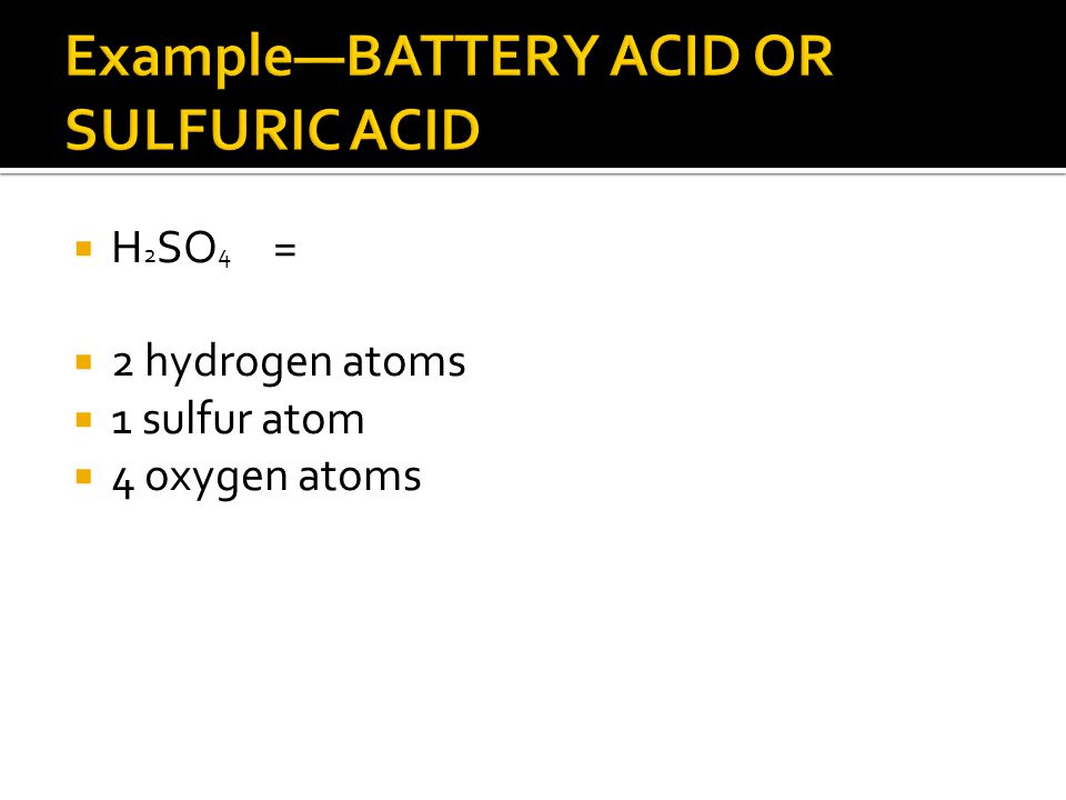 Example—BATTERY ACID OR SULFURIC ACID