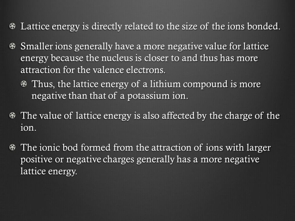 Lattice energy is directly related to the size of the ions bonded.