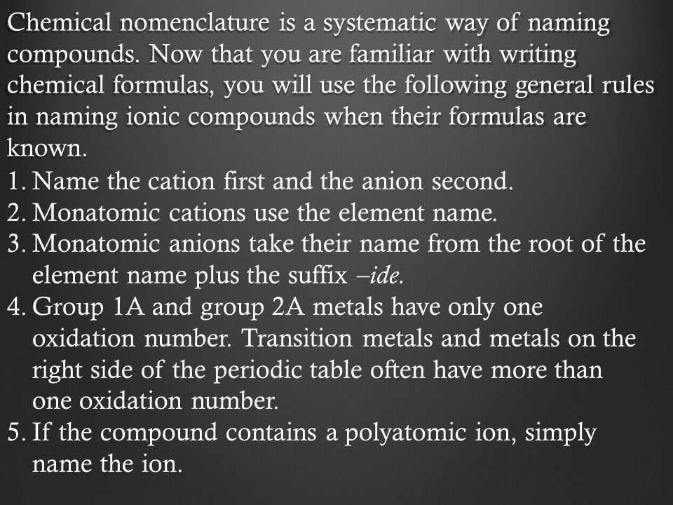 Chemical nomenclature is a systematic way of naming compounds