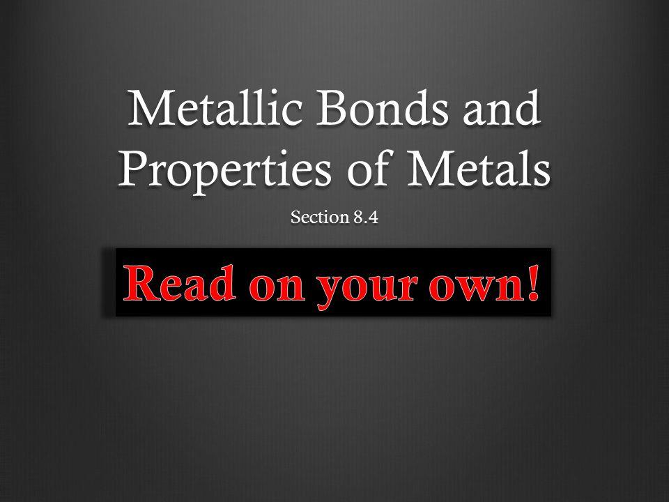 Metallic Bonds and Properties of Metals
