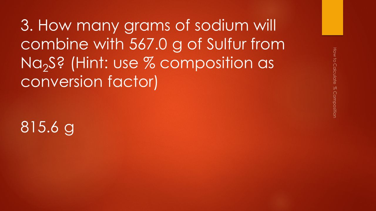3. How many grams of sodium will combine with 567