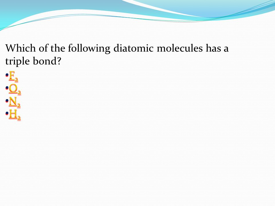 Which of the following diatomic molecules has a triple bond