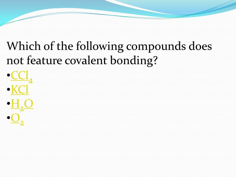 Which of the following compounds does not feature covalent bonding