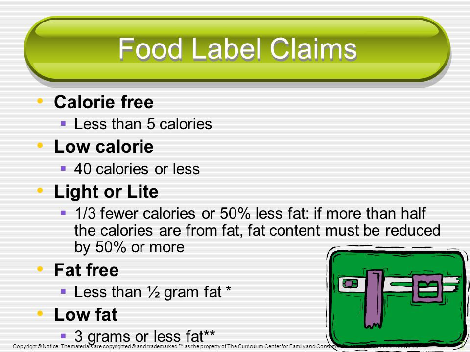 Food Label Claims Calorie free Low calorie Light or Lite Fat free