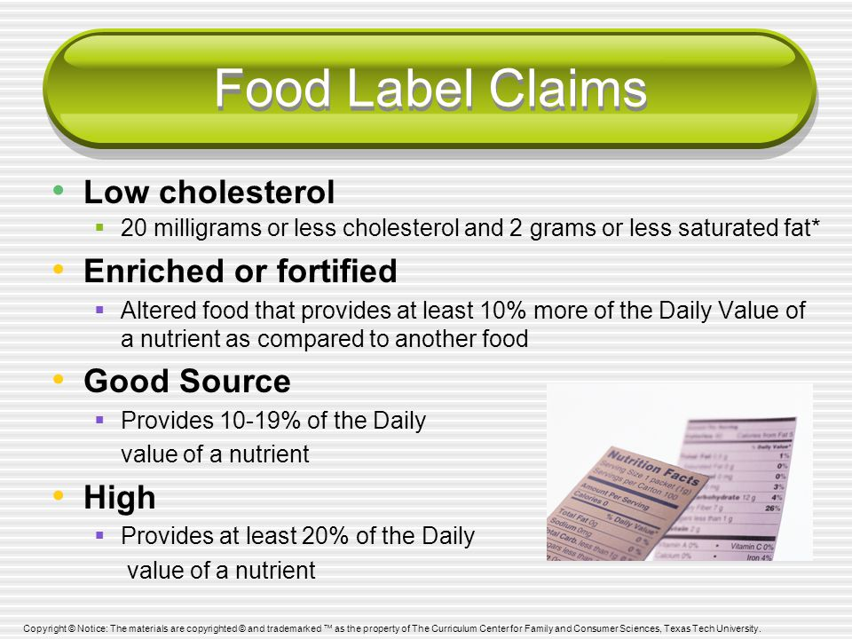 Food Label Claims Low cholesterol Enriched or fortified Good Source
