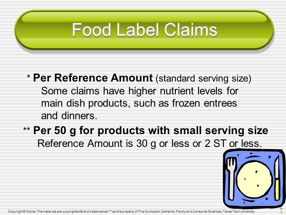 Food Label Claims * Per Reference Amount (standard serving size)