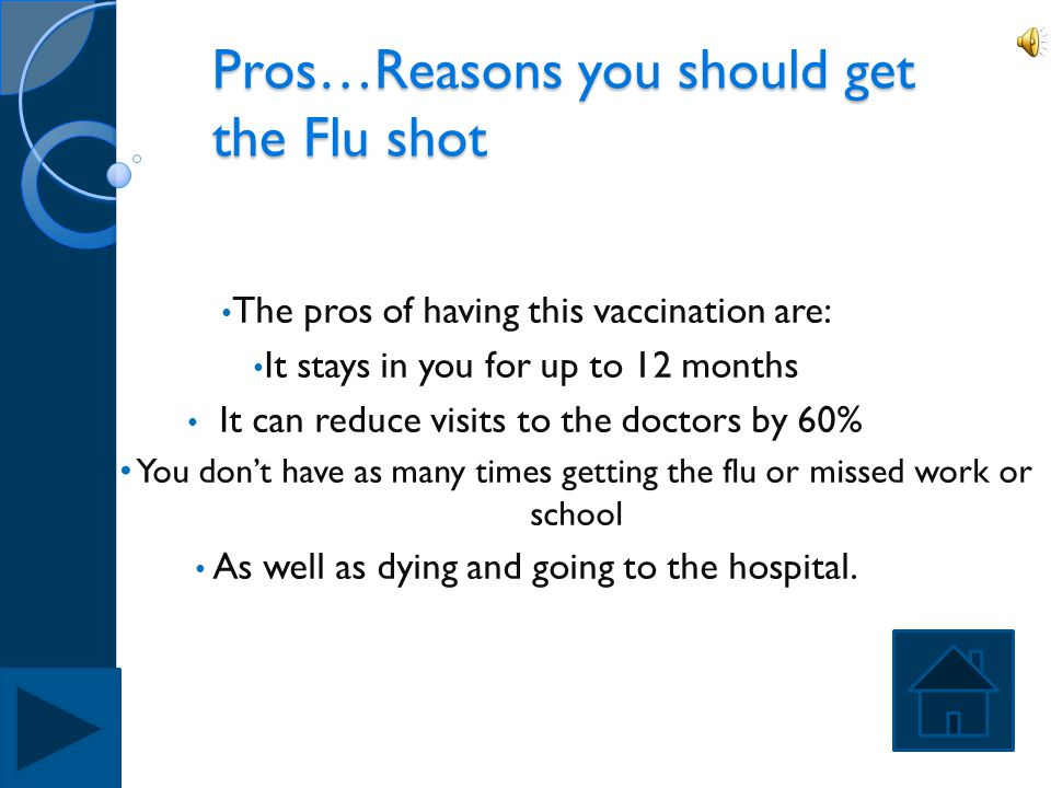 Pros…Reasons you should get the Flu shot
