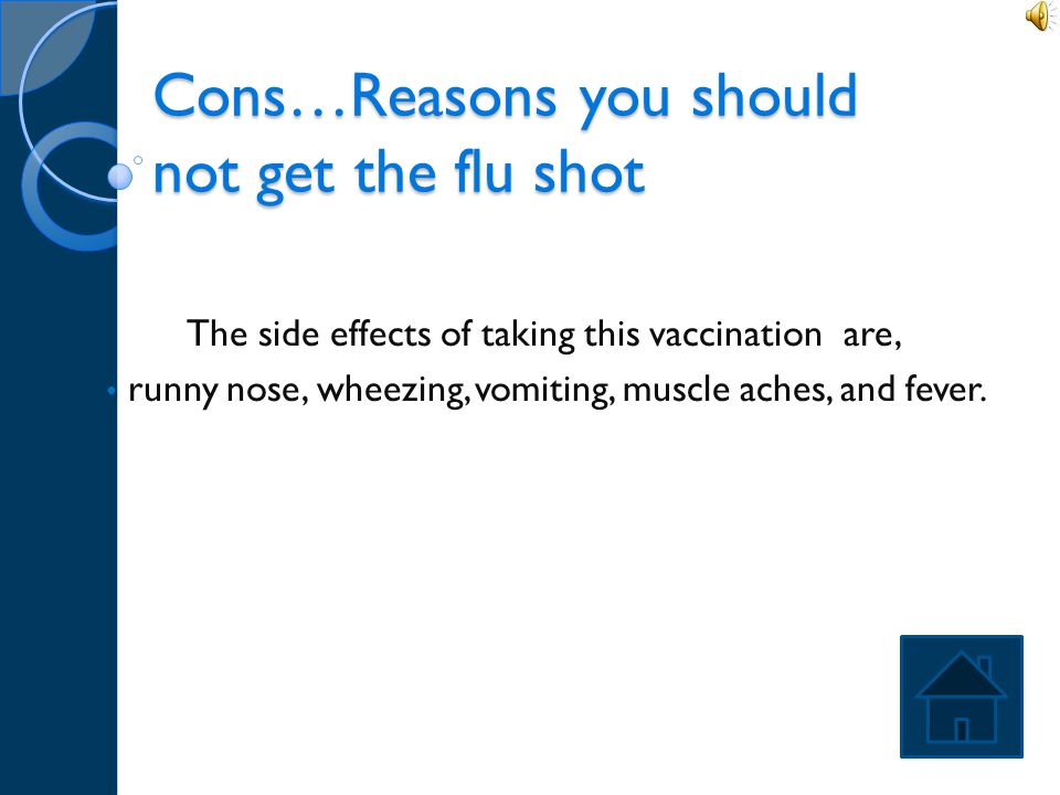 Cons…Reasons you should not get the flu shot