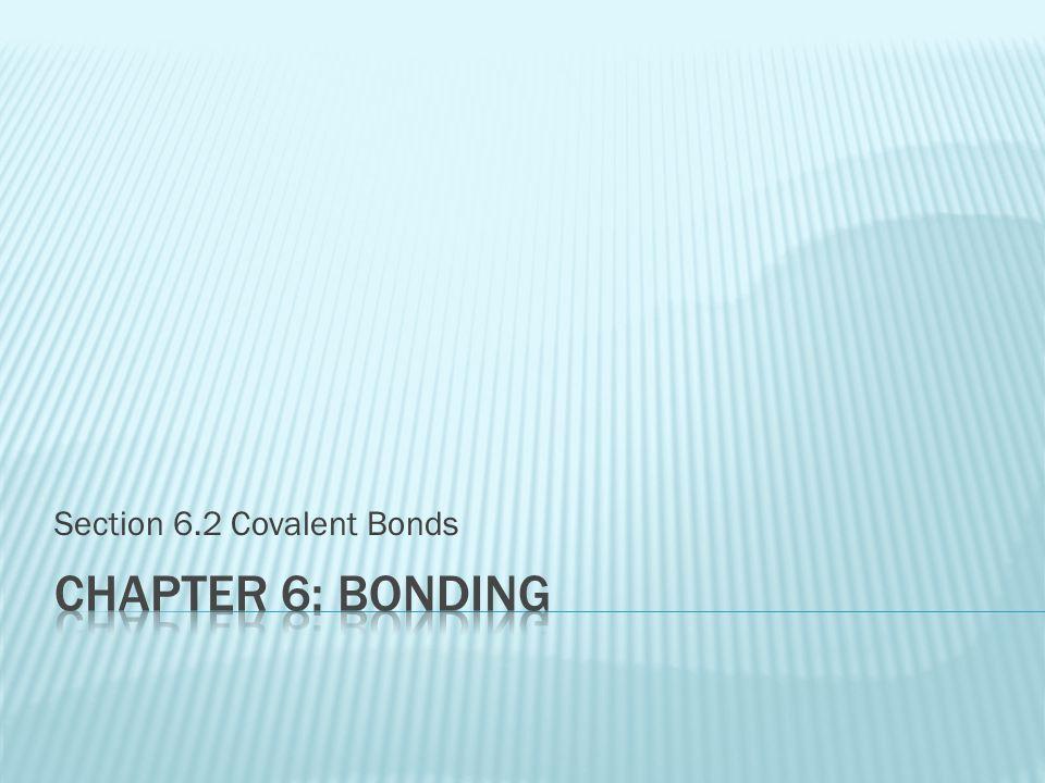 Section 6.2 Covalent Bonds