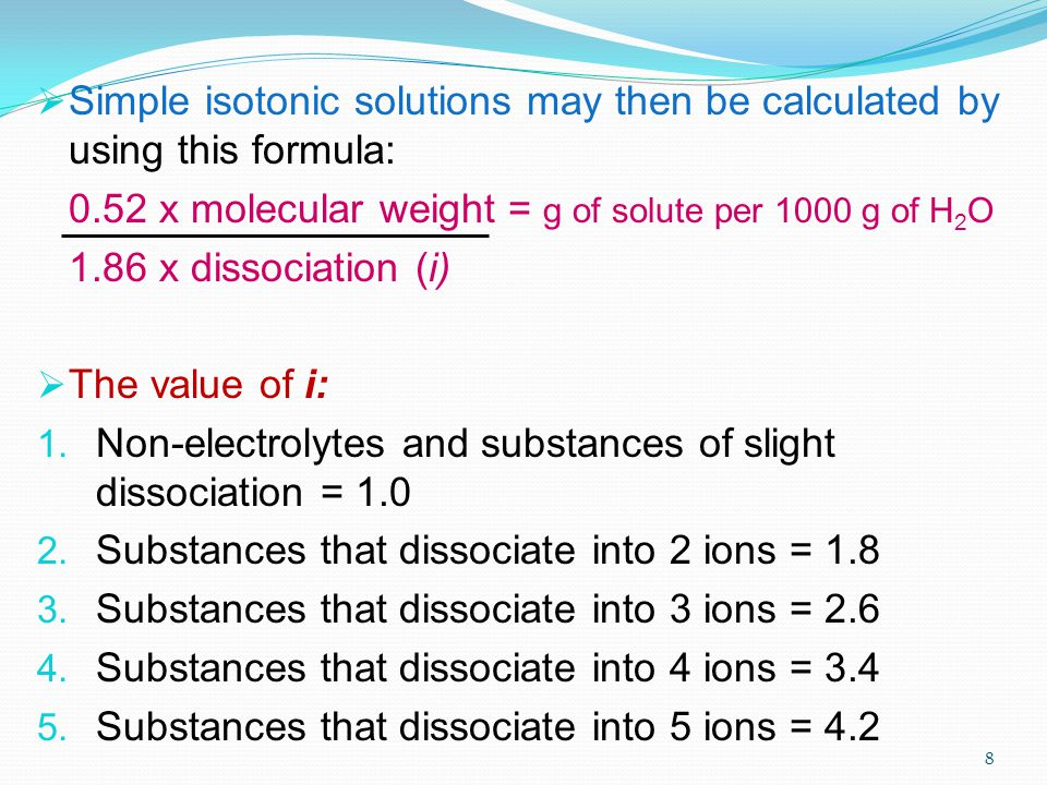 Simple isotonic solutions may then be calculated by using this formula: