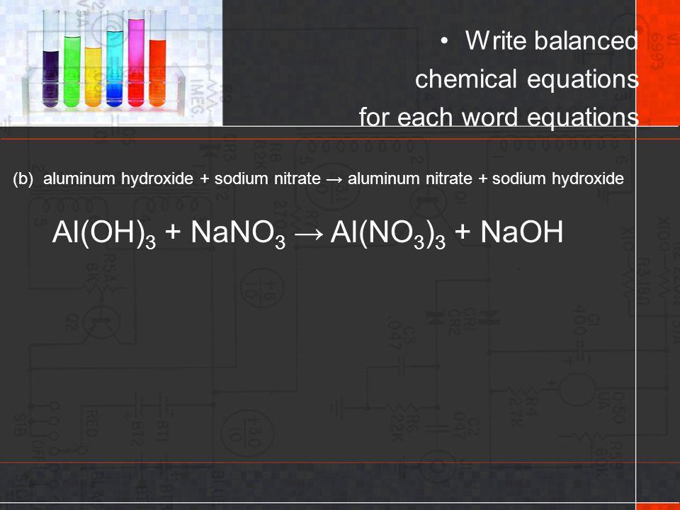 Al(OH)3 + NaNO3 → Al(NO3)3 + NaOH