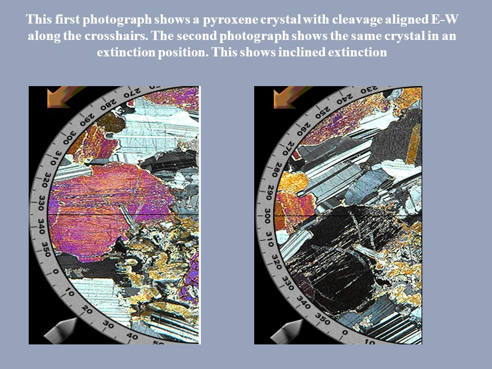 This first photograph shows a pyroxene crystal with cleavage aligned E-W along the crosshairs.