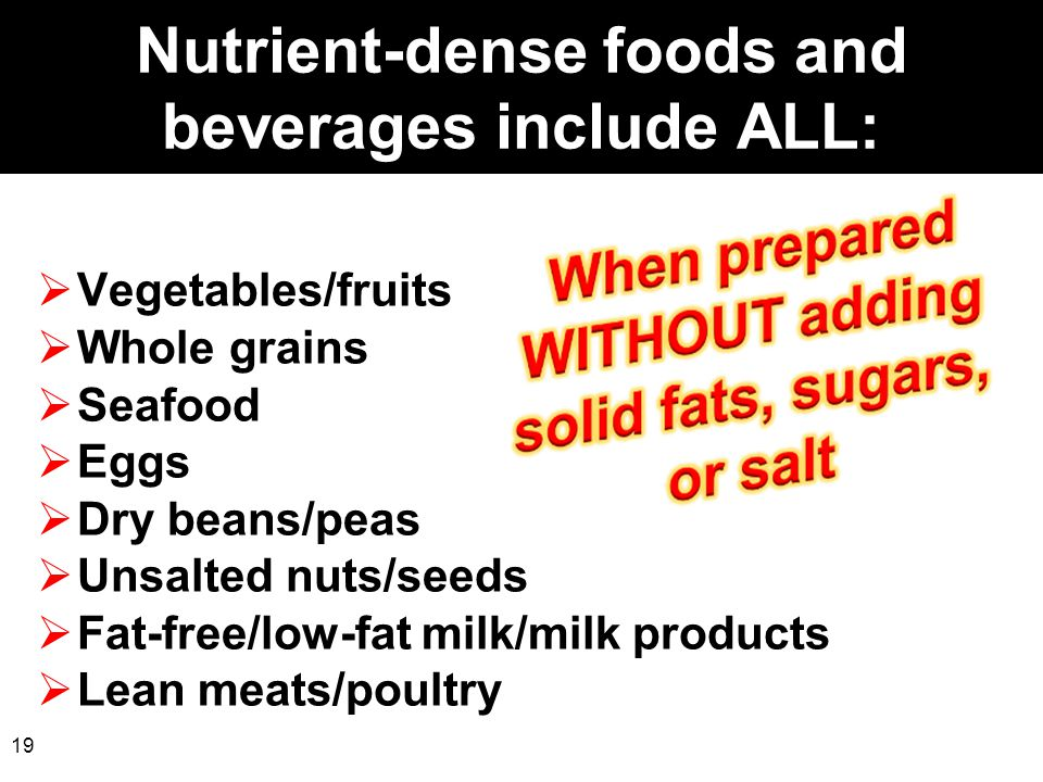 Nutrient-dense foods and beverages include ALL: