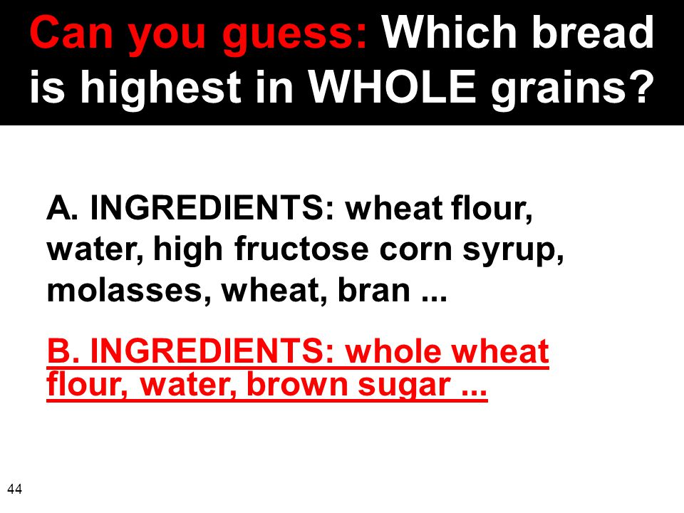 Can you guess: Which bread is highest in WHOLE grains